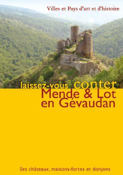 Mende & Lot en Gévaudan - Ses Châteaux, maison-fortes et donjons