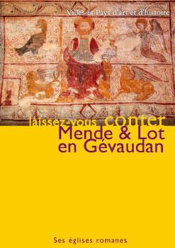 Mende & Lot en Gévaudan - Ses églises