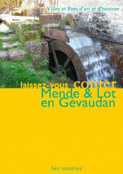 Mende & Lot en Gévaudan - Ses moulins