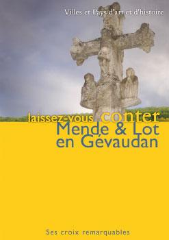 Mende & Lot en Gévaudan - Ses croix