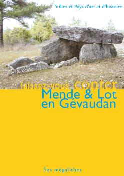 Mende & Lot en Gévaudan - Ses Megalithes
